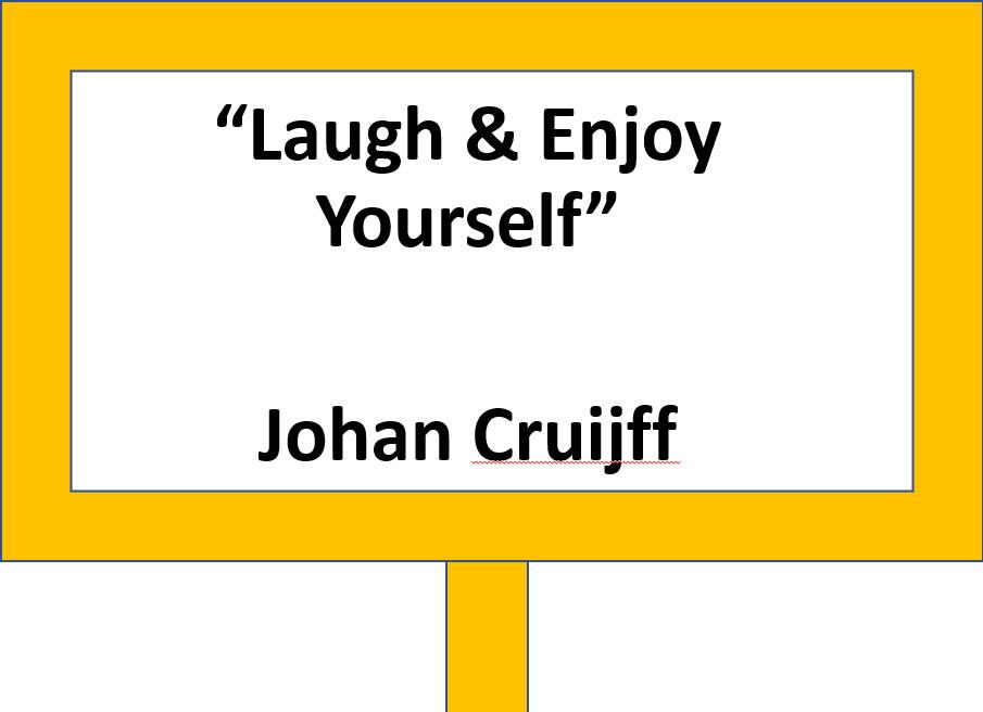 Laugh & Enjoy Yourself - Johan Cruijff